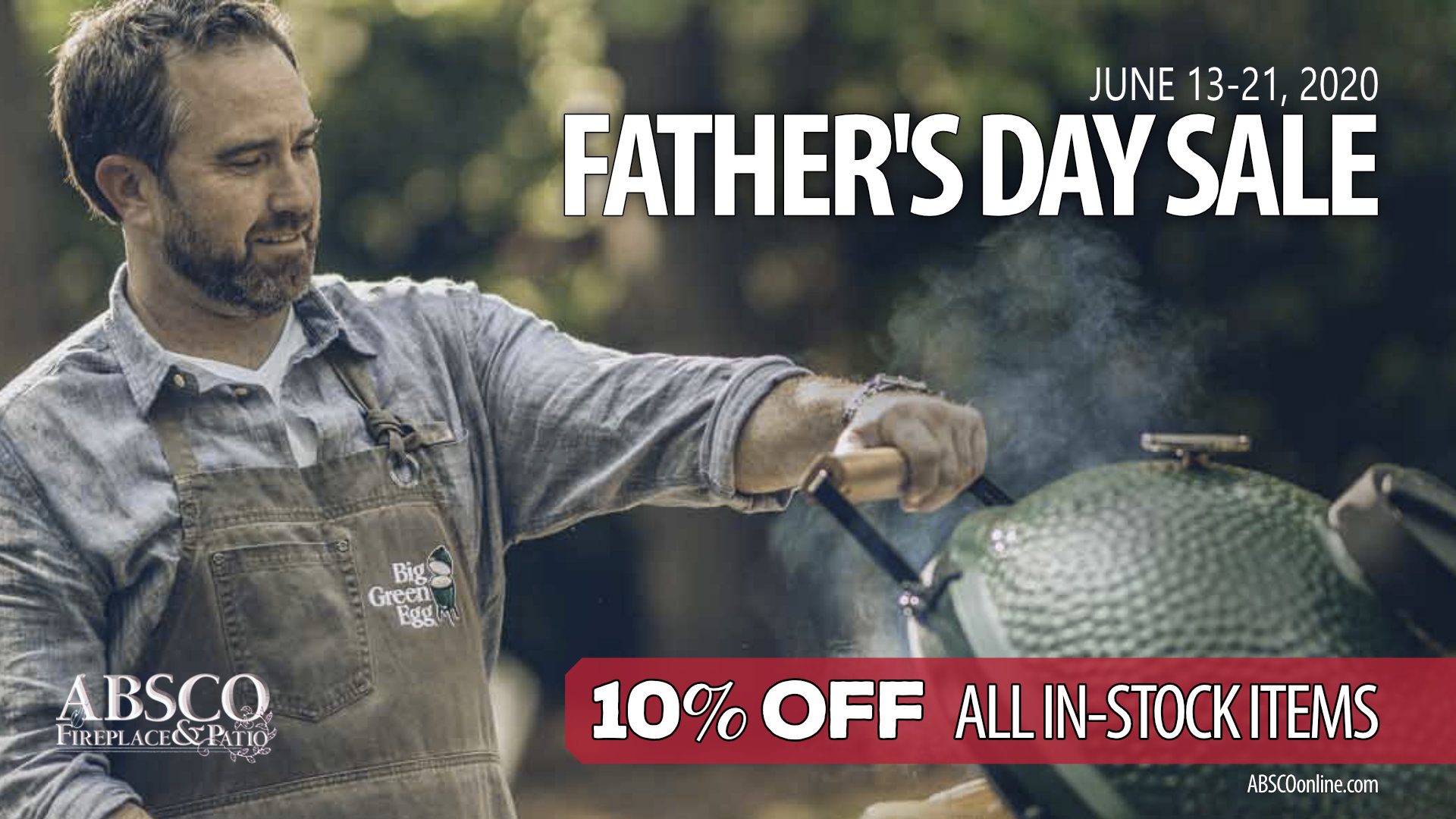 Fathers Day Sale - BBQ Grilling - ABSCO Fireplace & Patio Alabama