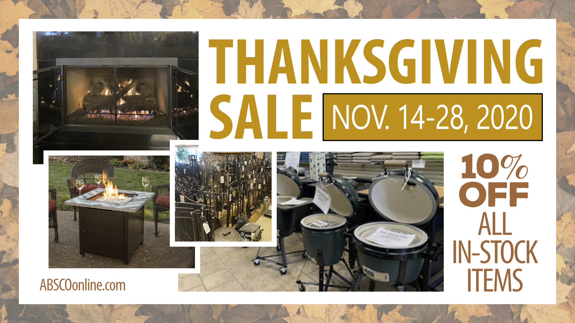 ABSCO - Thanksgiving Sale 2020 - Big Green Egg - Fireplaces, Fire Pits, Outdoor Furniture, and more!
